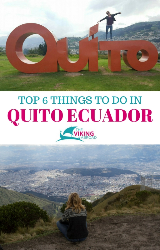 TOP 6 THINGS TO DO IN QUITO ECUADOR -The Viking Abroad