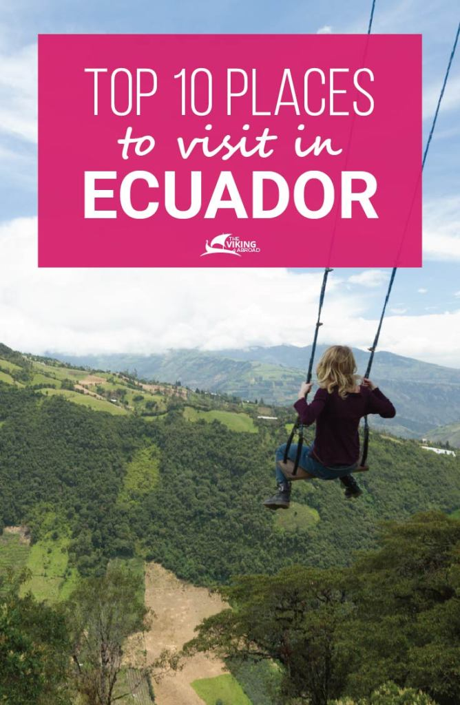 Top 10 places to visit in ecuador the viking abroad for Best places to go overseas