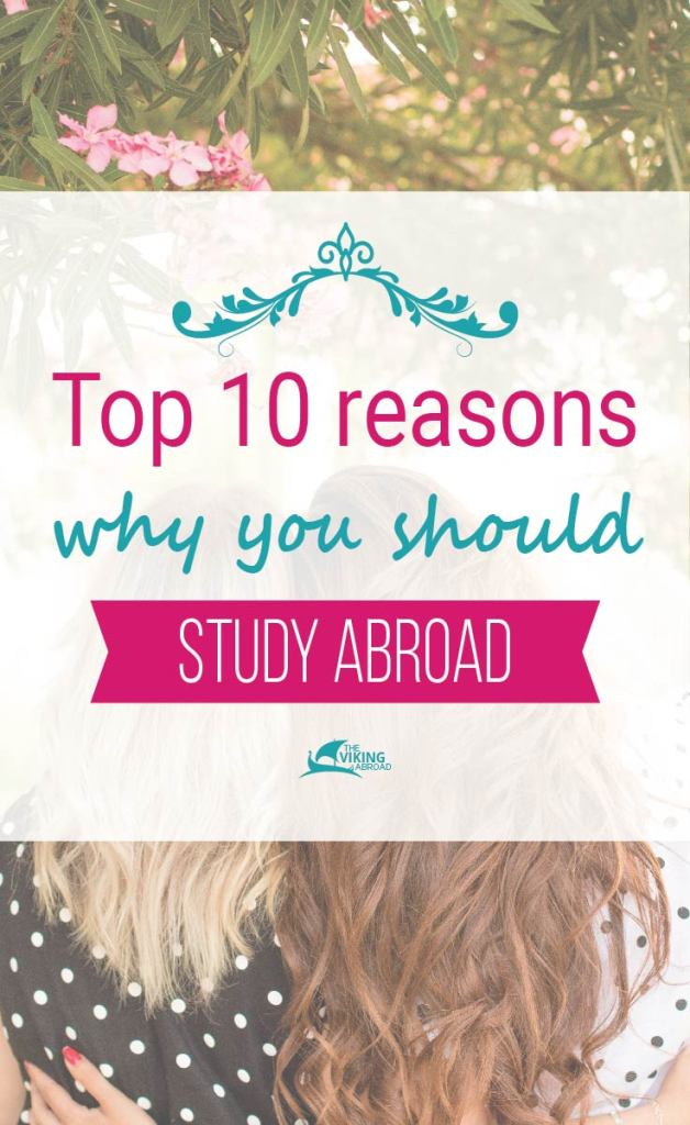 Top 10 Reasons why you should Study Abroad