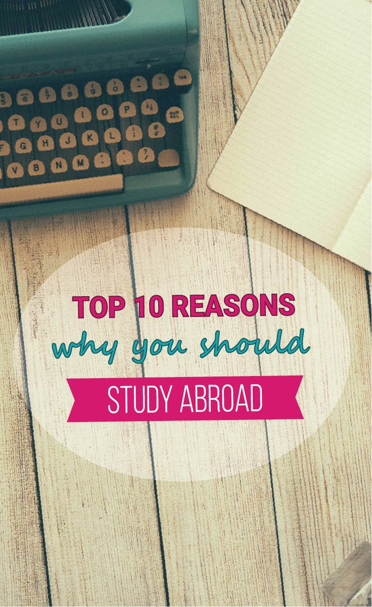 reasons for studying abroad essay Toefl sample essay 3: many students choose to attend schools or universities outside their home countries the primary reason for studying abroad is academic.