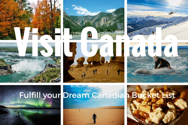 Visit Canada and fulfill your dream Canadian Bucket List