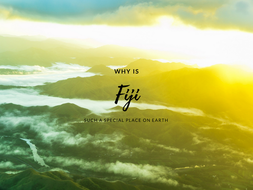 Why Is Fiji Such a Special Place on Earth?