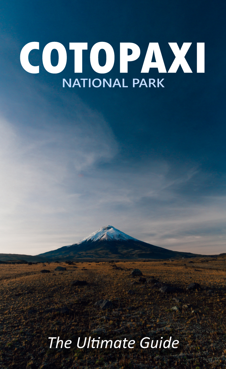 The Ultimate Guide To Visiting Cotopaxi National Park In Ecuador