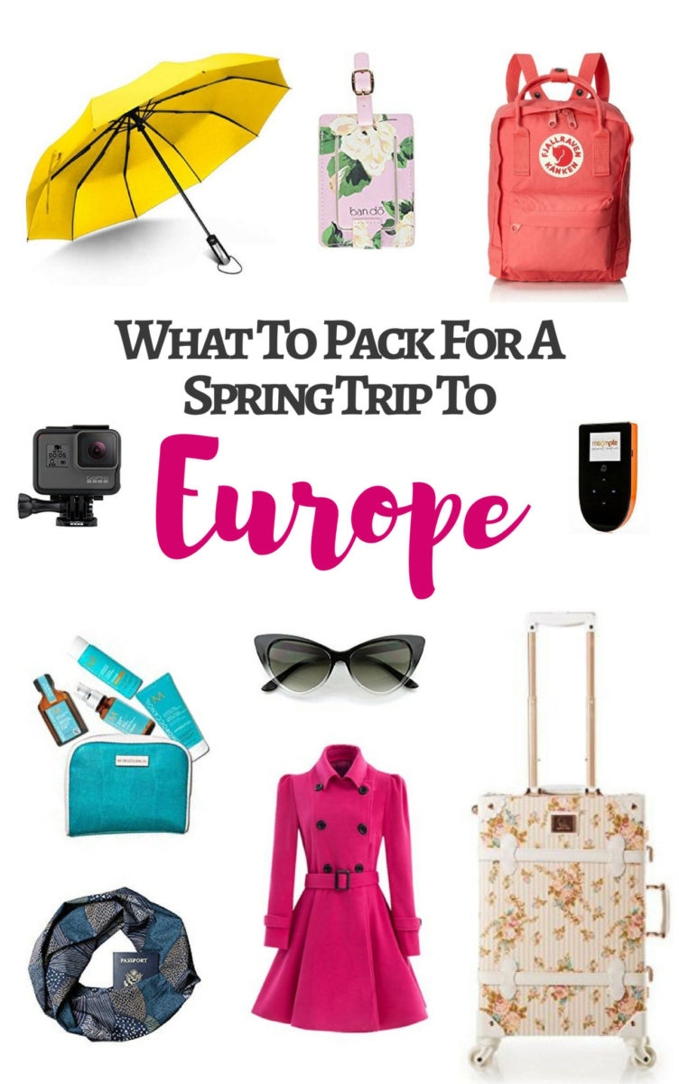 What To Pack For A Spring Trip To Europe