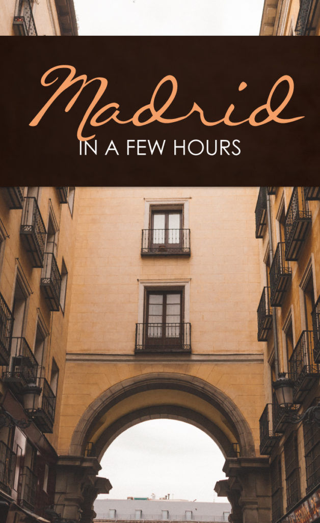 How To See Madrid If You Only Got A Few Hours