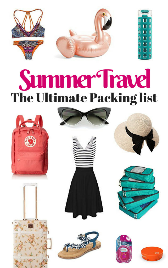 Summer Travel - The Ultimate Packing List